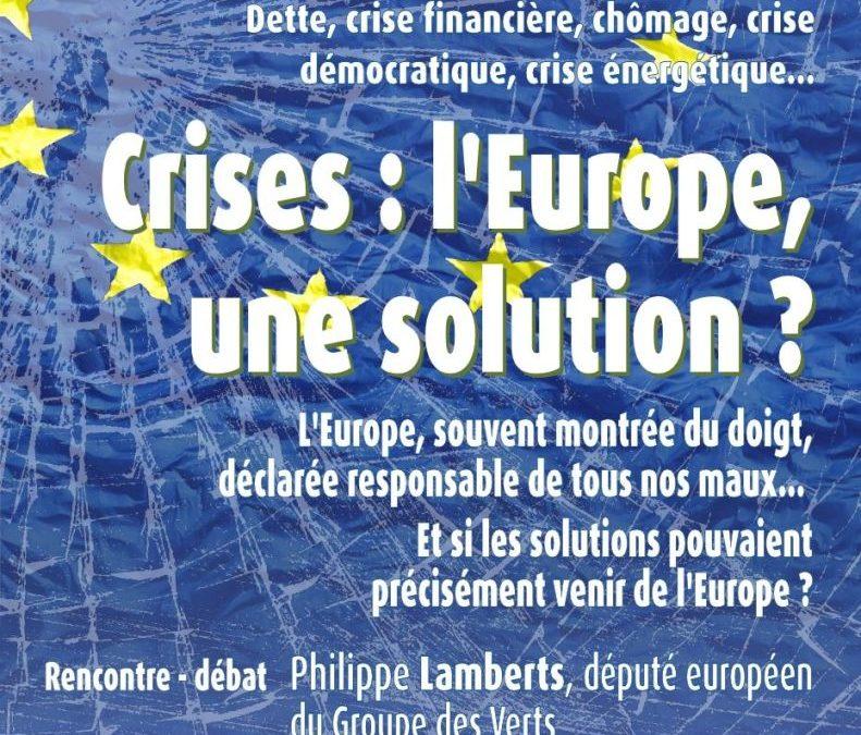 """5 septembre à Arlon : Rencontre-débat avec Philippe Lamberts """"Crises : l'Europe, une solution ?"""""""